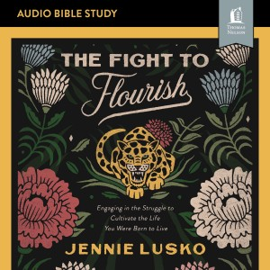 The Fight to Flourish (Audio Bible Studies)