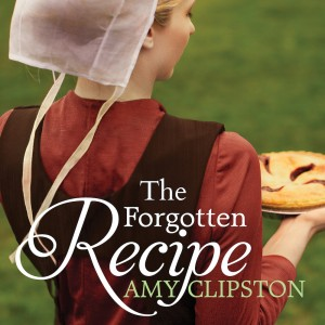 The Forgotten Recipe (An Amish Heirloom Novel, Book #1)