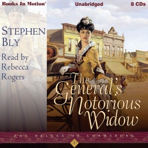 The General's Notorious Widow (The Belles of Lordsburg, Book 2)