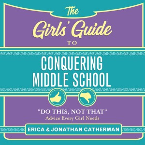 The Girls' Guide to Conquering Middle School