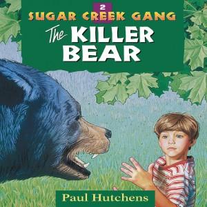 The Killer Bear (Sugar Creek Gang Original Series, Book #2)