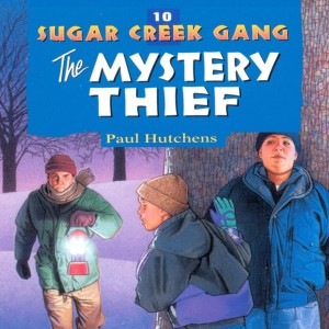 The Mystery Thief (Sugar Creek Gang, Book #10)