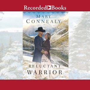 The Reluctant Warrior (High Sierra Sweethearts, Book #2)