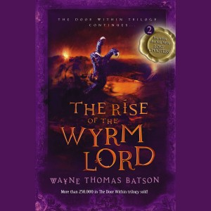 The Rise of the Wyrm Lord (The Door Within Trilogy, Book #2)