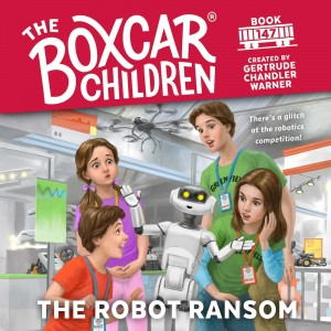 The Robot Ransom (The Boxcar Children Mysteries, Book #147)