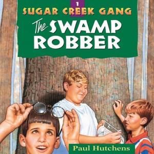 The Swamp Robber (Sugar Creek Gang, Book #1)