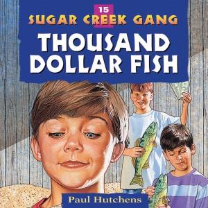 Thousand Dollar Fish (Sugar Creek Gang, Book #15)