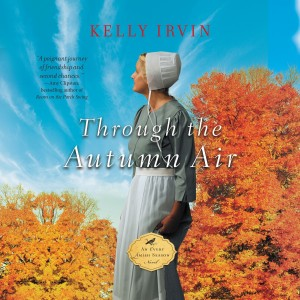 Through the Autumn Air (Every Amish Season, Book #3)