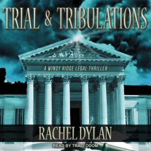 Trial & Tribulations (Windy Ridge Legal Thriller, Book #1)