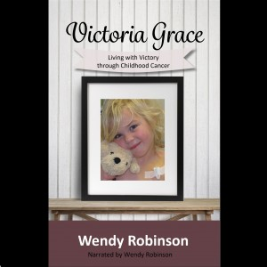 Victoria Grace: Living With Victory Through Childhood Cancer