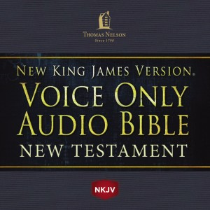 Voice Only Audio Bible - New King James Version, NKJV (Narrated by Bob Souer): New Testament