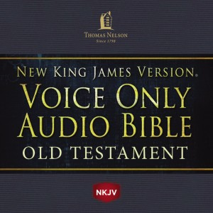 Voice Only Audio Bible - New King James Version, NKJV (Narrated by Bob Souer): Old Testament