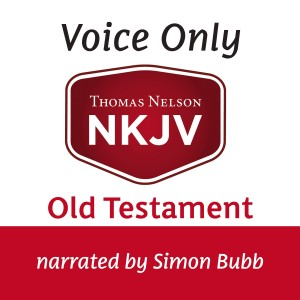 Voice Only Audio Bible - New King James Version, NKJV (Narrated by Simon Bubb): Old Testament