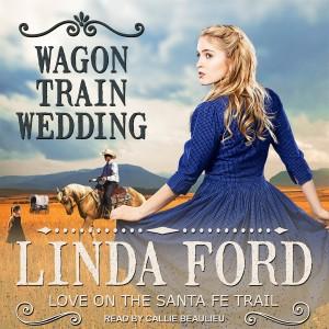Wagon Train Wedding (Love on the Santa Fe Trail, Book #2)