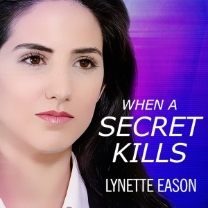 When a Secret Kills (Deadly Reunions, Book #3): A Novel