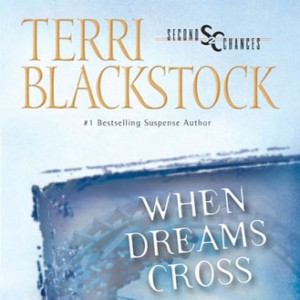 When Dreams Cross (Second Chances Collection, Book #2)