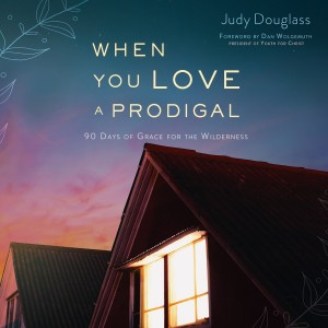 When You Love a Prodigal