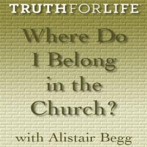 Where Do I Belong in the Church?