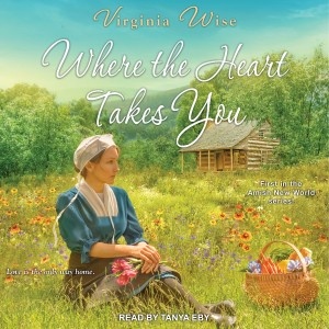Where the Heart Takes You (Amish New World, Book #1)