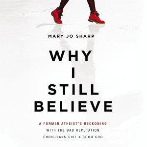 Why I Still Believe