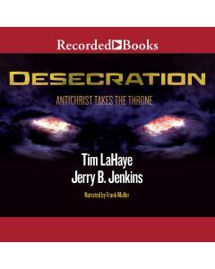 Desecration (Left Behind Series, Book #9)