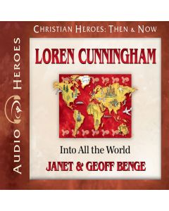 Loren Cunningham (Christian Heroes: Then & Now Series)