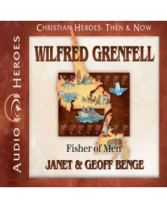 Wilfred Grenfell (Christian Heroes: Then & Now Series)