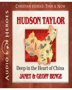 Hudson Taylor (Christian Heroes: Then & Now)