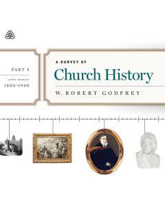 A Survey of Church History, Part 5
