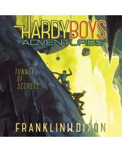 Tunnel of Secrets (Hardy Boys Adventures, Book #10)