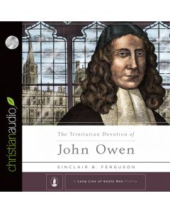 The Trinitarian Devotion of John Owen (A Long Line of Godly Men)