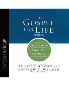 The Gospel & Same-Sex Marriage (Gospel for Life Series)