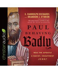 Paul Behaving Badly