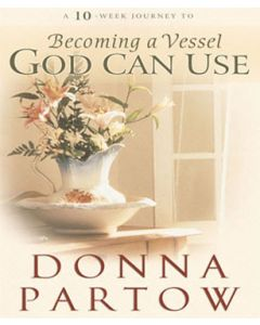 A 10-Week Journey to Becoming a Vessel God Can Use