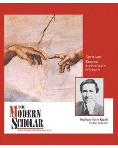 The Modern Scholar: Faith and Reason
