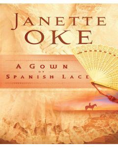 Gown of Spanish Lace (Women of the West Series, Book #11)