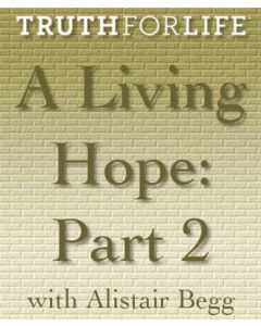 A Living Hope, Part 2