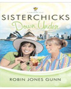 Sisterchicks Down Under (Sisterchicks Series, Book #4)