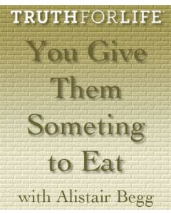 You Give Them Something to Eat
