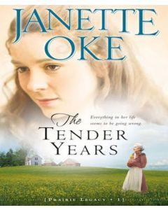 The Tender Years (A Prairie Legacy, Book #1)