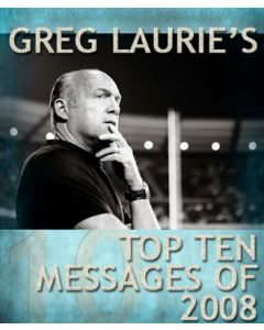Greg Laurie's Top Ten Messages of 2008