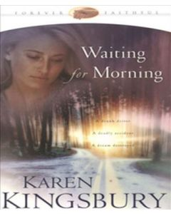 Waiting for Morning (Forever Faithful Series, Book #1)