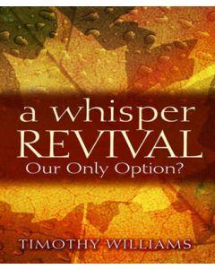 A Whisper Revival