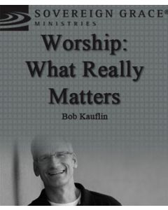 Worship: What Really Matters