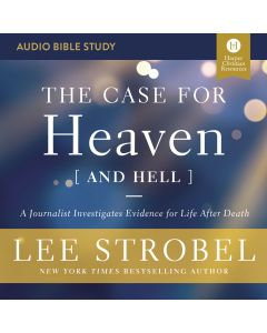 The Case for Heaven (and Hell): Audio Bible Studies