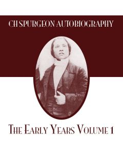 CH Spurgeon Autobiography: The Early Years