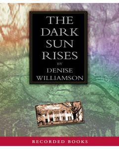 The Dark Sun Rises