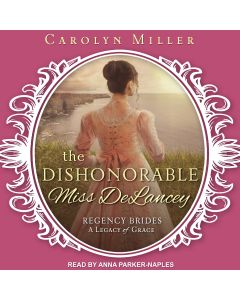 The Dishonorable Miss Delancey (Legacy of Grace, Book #3)