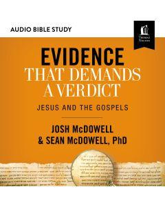 Evidence That Demands a Verdict (Audio Bible Studies)
