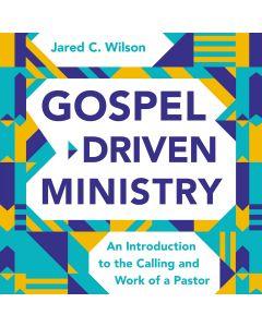 Gospel-Driven Ministry